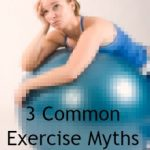Three Common Exercise Myths